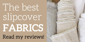 The Slipcover Maker's Favorite Fabrics